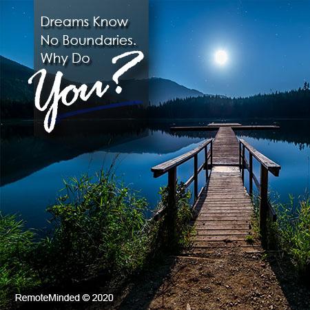 Dreams Know No Boundaries. Why Do You?
